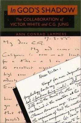 In God's Shadow: The Collaboration of Victor White and C.G. Jung 9780809134892