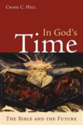In God's Time : The Bible and the Future