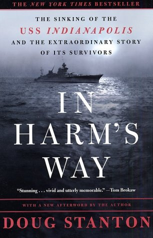 In Harm's Way: The Sinking of the USS Indianapolis and the Extraordinary Story of Its Survivors 9780805073669