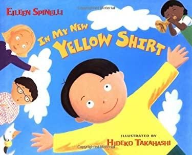In My New Yellow Shirt 9780805062427