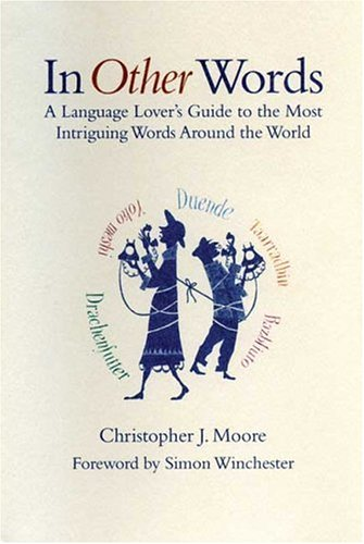 In Other Words: A Language Lover's Guide to the Most Intriguing Words Around the World 9780802714442