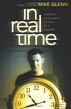 In Real Time: Authentic Young Adult Ministry as It Happens 9780805446944