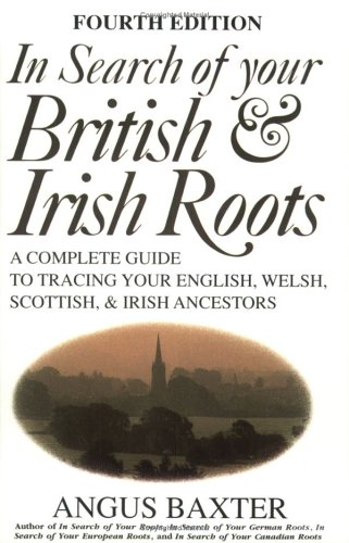 In Search of Your British & Irish Roots. Fourth Edition 9780806316116