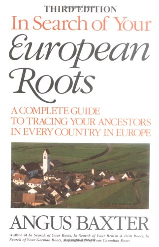 In Search of Your European Roots. a Complete Guide to Tracing Your Ancestors in Every Country in Europe. Third Edition 9780806316574