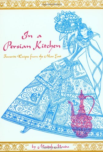 In a Persian Kitchen: Favorite Recipes from the Near East 9780804816199