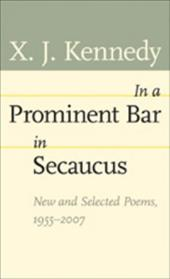 In a Prominent Bar in Secaucus: New and Selected Poems, 1955--2007 3226187