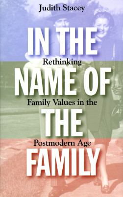 In the Name of the Family: Rethinking Family Values in the Postmodern Age 9780807004326