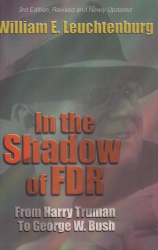 In the Shadow of FDR: From Harry Truman to George W. Bush 9780801487378