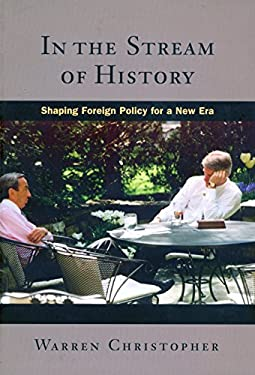 In the Stream of History: Shaping Foreign Policy for a New Era 9780804732253
