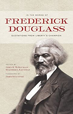 In the Words of Frederick Douglass: Quotations from Liberty's Champion 9780801447907