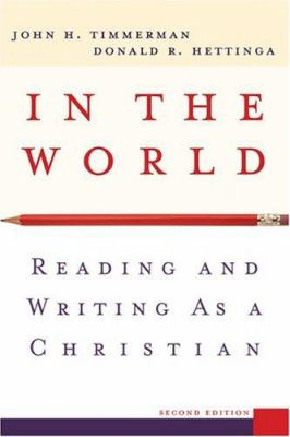 In the World : Reading and Writing as a Christian - 2nd Edition