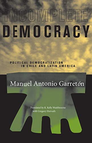 Incomplete Democracy: Political Democratization in Chile and Latin America 9780807854839