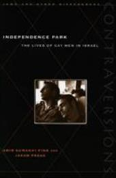 Independence Park: The Lives of Gay Men in Israel 3279641