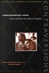 Independence Park: The Lives of Gay Men in Israel 3279464