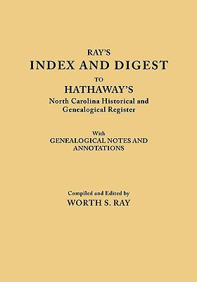 Index and Digest to Hathaway's North Carolina Historical and Genealogical Register. with Genealogical Notes and Annotations (Originally Published as