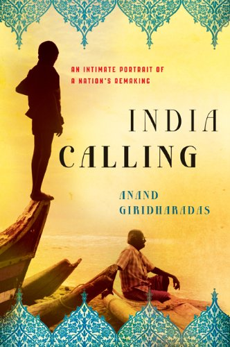 India Calling: An Intimate Portrait of a Nation's Remaking 9780805091779