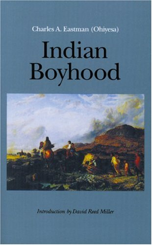 the indian boyhood by dr charles The boy scouts of america was founded in 1910 by james e west this chapter was written by dr ralph hubbard, son of elbert hubbard he also organized the indian program at the first american boy scout jamboree.
