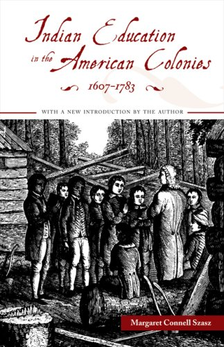 Indian Education in the American Colonies, 1607-1783