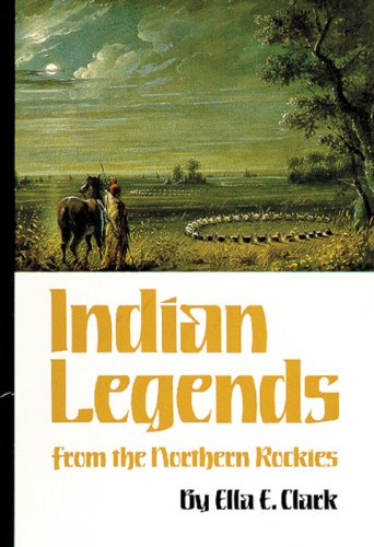 Indian Legends from the Northern Rockies 9780806120874