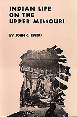 Indian Life on the Upper Missouri 9780806121413
