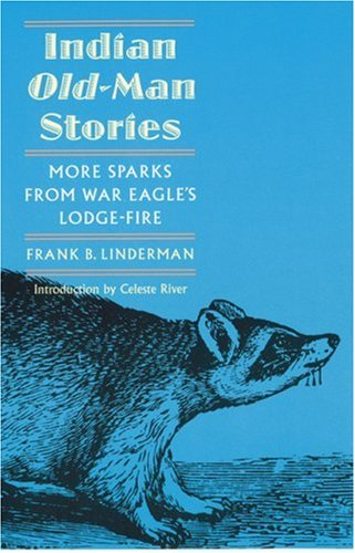 Indian Old-Man Stories: More Sparks from War Eagle's Lodge-Fire (the Authorized Edition) 9780803280014