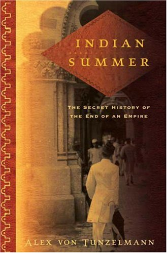 Indian Summer: The Secret History of the End of an Empire 9780805080735