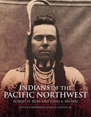 Indians of the Pacific Northwest: A History 9780806121130