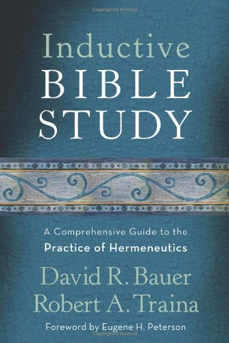 Inductive Bible Study: A Comprehensive Guide to the Practice of Hermeneutics 9780801027673
