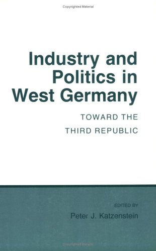 Industry and Politics in West Germany: Toward the Third Republic