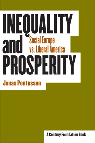 Inequality and Prosperity: Social Europe Vs. Liberal America 9780801489709