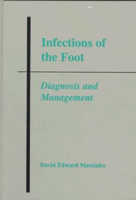 Infections of the Foot: Diagnosis and Management 9780801670183