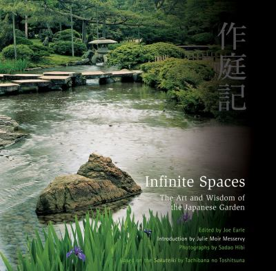 Infinite Spaces: The Art and Wisdom of the Japanese Garden 9780804838627