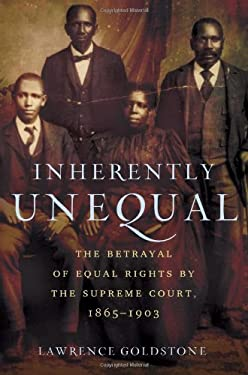 Inherently Unequal: The Betrayal of Equal Rights by the Supreme Court, 1865-1903 9780802717924