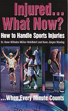 Injured... What Now?: How to Handle Sports Injuries 9780803894426