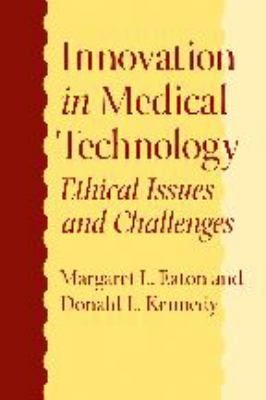 Innovation in Medical Technology: Ethical Issues and Challenges 9780801885266