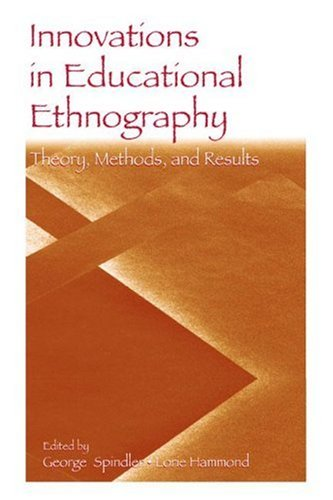 Innovations in Educational Ethnography: Theories, Methods, and Results 9780805845310