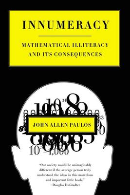Innumeracy: Mathematical Illiteracy and Its Consequences 9780809058402