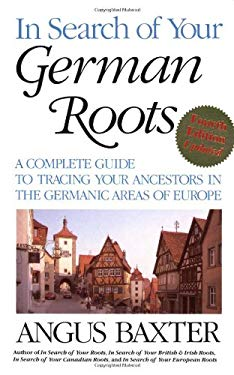 In Search of Your German Roots. Fourth Edition, Updated 9780806317847