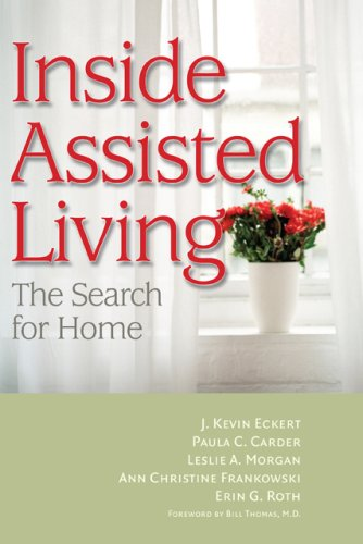 Inside Assisted Living: The Search for Home 9780801892592
