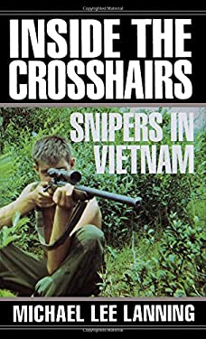 Inside the Crosshairs: Snipers in Vietnam 9780804116206
