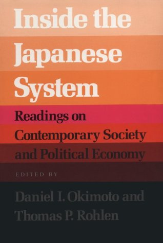 Inside the Japanese System: Readings on Contemporary Society and Political Economy 9780804714235