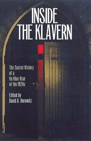 Inside the Klavern: The Secret History of a Ku Klux Klan of the 1920s 9780809322480