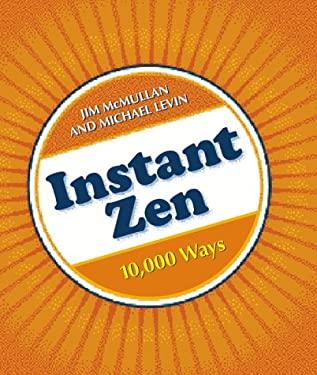 Instant Zen: 10,000 Ways 9780804832984