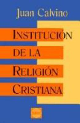 Institucion de La Religion Cristiana = Institute of Christian Religion 9780802809087