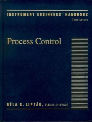 Instrument Engineers' Handbook, (Volume 2) Third Edition: Process Control 9780801982422