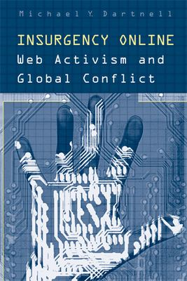 Insurgency Online: Web Activism and Global Conflict 9780802085535