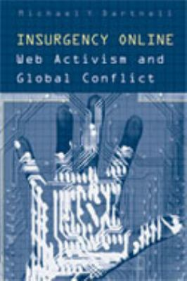 Insurgency Online: Web Activism and Global Conflict 9780802087478