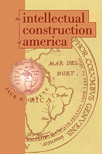Intellectual Construction of America: Exceptionalism and Identity from 1492 to 1800 9780807820971