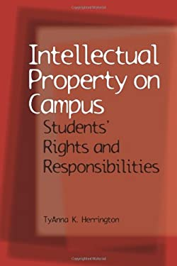 Intellectual Property on Campus: Students' Rights and Responsibilities 9780809329939