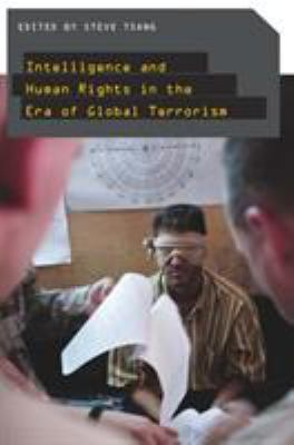 Intelligence and Human Rights in the Era of Global Terrorism 9780804759694